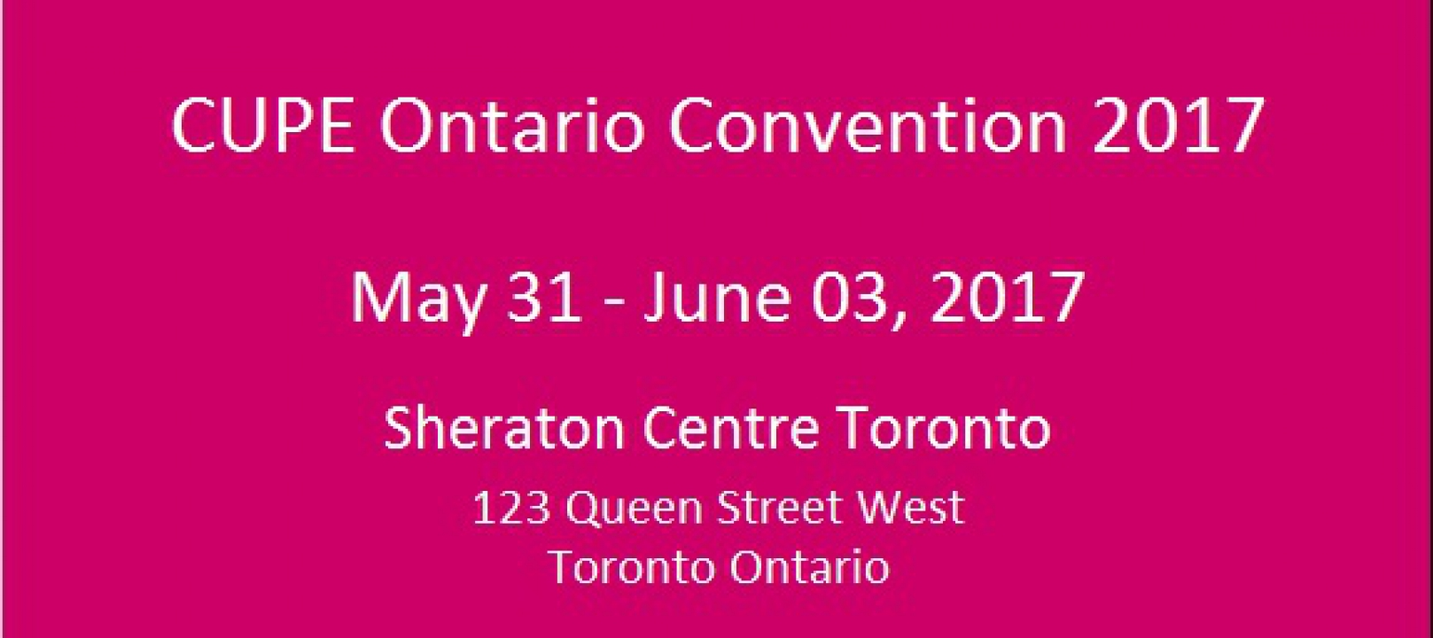 CUPE Ontario Convention 2017 (May 31 to June 03, 2017)